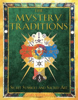 Mystery Traditions Secret Symbols And Sacred Art