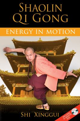 Shaolin Qi Gong: Energy in Motion