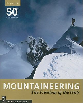 Mountaineering Freedom of the Hills 8th Edition : 50th Anniversary 1960 - 2010