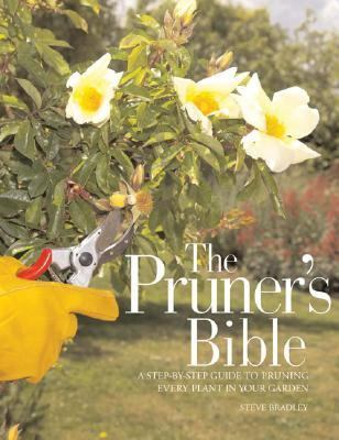 Pruner's Bible A Step-by-step Guide To Pruning Every Plant In Your Garden