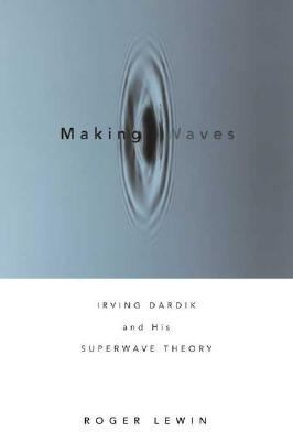 Making Waves Irving Dardik And His Superwave Principle