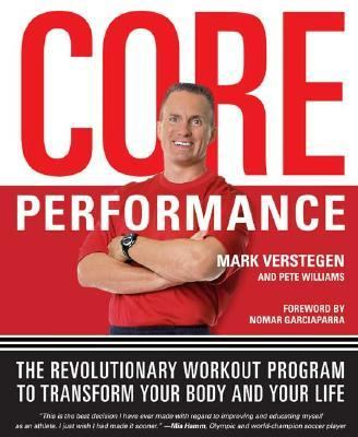 Core Performance The Revolutionary Workout Program To Transform Your Body And Your Life