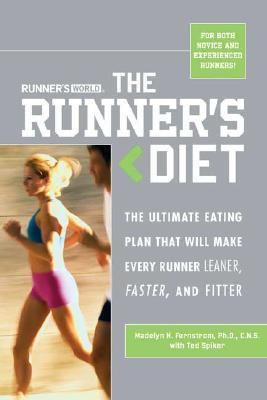Runner's World The Runner's Diet The Ultimate Eating Plan Thar Will Make Every Runner (and Walker) Leaner, Faster, and Fitter