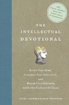 Intellectual Devotional Revive Your Mind, Complete Your Education, And Roam Confidently With the Cultured Class