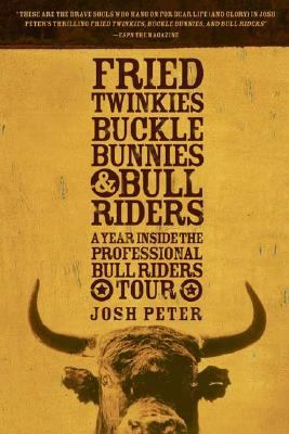 Fried Twinkies, Buckle Bunnies, & Bull Riders A Year Inside the Professional Bull Riders Tour