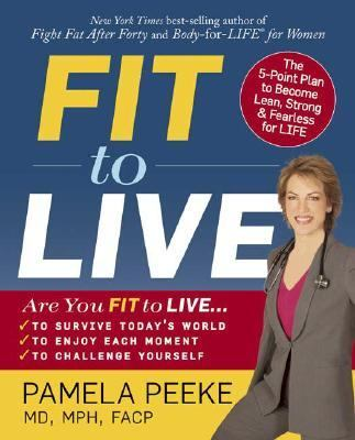Fit to Live The 5-Point Plan to be Lean, Strong, & Fearless for Life