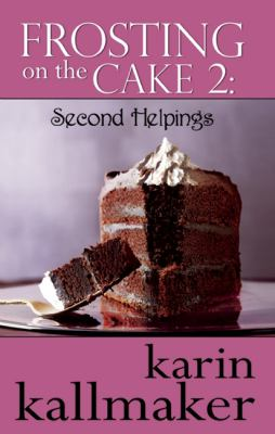 Frosting on the Cake 2 : Second Helpings