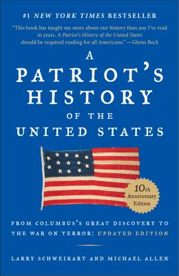 Patriot's History of the United States : From Columbus's Great Discovery to the War on Terror: Updated Edition