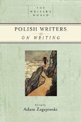 Polish Writers on Writing