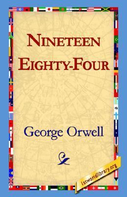 Nineteen Eighty-Four A Novel