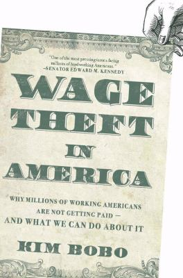 Wage Theft in America: Why Millions of Working Americans Are Not Getting Paid - And What We Can Do About It - Bobo, Kimberley A. pdf epub