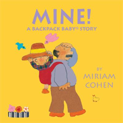 Mine!: A Backpack Baby(R) Story