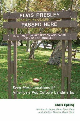 Elvis Presley Passed Here: Even More Locations of America's Pop Culture Landmarks
