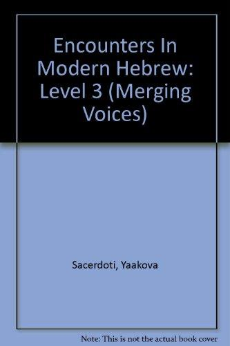 Encounters In Modern Hebrew: Level 3 (Merging Voices) (Hebrew Edition)