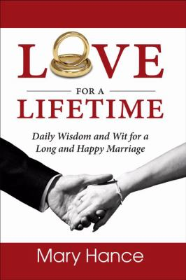 Love for a Lifetime: Daily Wisdom and Wit for a Long and Happy Marriage
