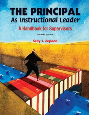 Principal as Instructional Leader A Handbook for Supervisors