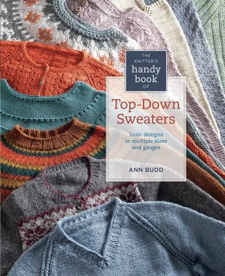 Knitter's Handy Book of Top-down Sweaters : Basic Designs in Multiple Sizes and Gauges