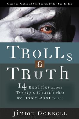 Trolls & Truth 14 Realities About Today's Church That We Don't Want to See