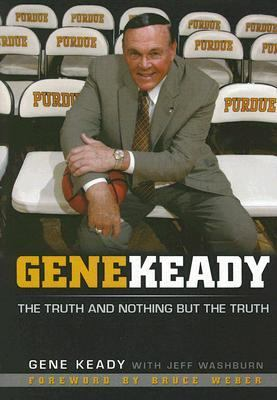 Gene Keady The Truth and Nothing But the Truth