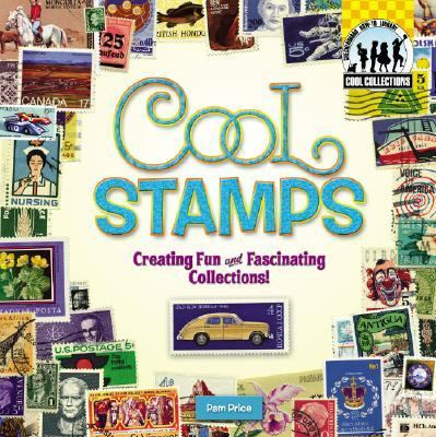 Cool Stamps Creating Fun and Fascinating Collections