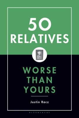 Fifty Relatives Worse Than Yours