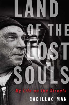 Land of the Lost Souls: My Life on the Streets