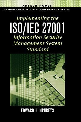 Implementing the Iso/Iec 27001 Information Security Management System Standard