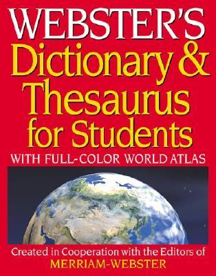 Webster's Dictionary and Thesaurus for Students with Full-Color World Atlas
