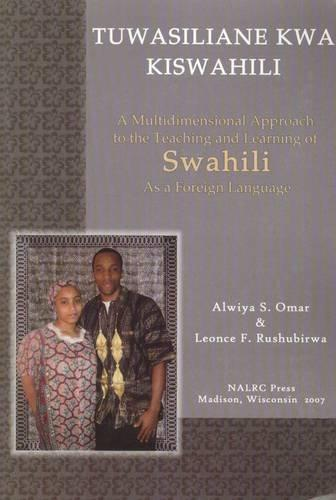 Tuwasiliane Kwa Kiswahili: Let's Communicate in Swahili (Swahili and English Edition)