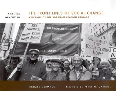 Front Lines of Social Change Veterans of the Abraham Lincoln Brigade