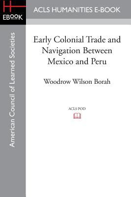 Early Colonial Trade and Navigation Between Mexico and Peru