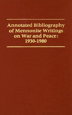 Annotated Bibliography of Mennonite Writings on War and Peace