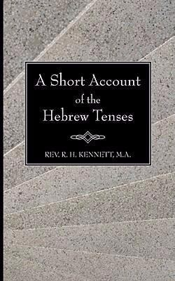 A Short Account of the Hebrew Tenses - Robert H. Kennett - Paperback