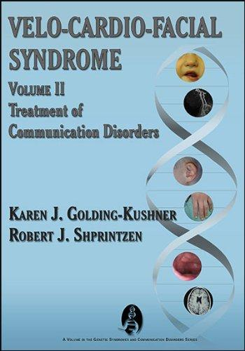 Velo-Cardio-Facial Syndrome Volume 2: Treatment of Communication Disorders (Genetic Syndromes and Communication Disorders)