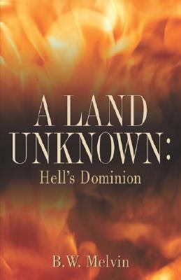 Land Unknown Hell's Dominion