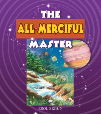 The All-Merciful Master: Stories on the Names of God (Beautiful Names of God)