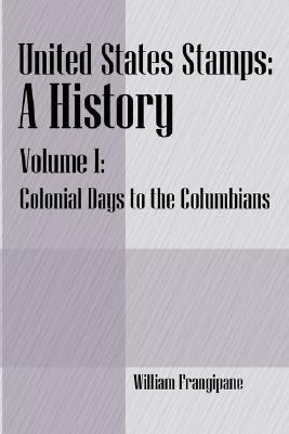 United States Stamps - a History Colonial Days to the Columbians