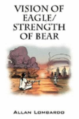 Vision of Eagle Strength of Bear