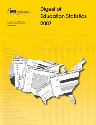 Digest of Education Statistics 2007