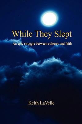 While They Slept: An epic struggle between cultures and Faith
