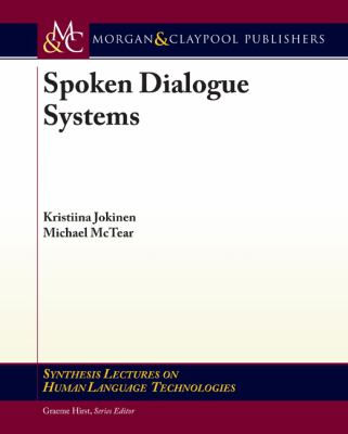Spoken Dialogue Systems (Synthesis Lectures on Human Language Technologies)