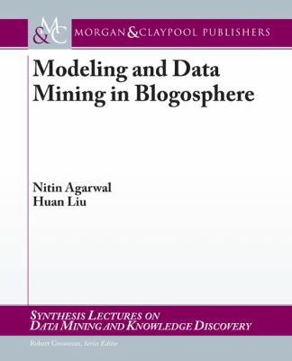 Modeling and Data Mining in Blogosphere (Synthesis Lectures on Data Mining and Knowledge Discovery)
