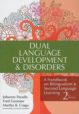Dual Language Development and Disorders : A Handbook on Bilingualism and Second Language Learning, Second Edition, CLI Series