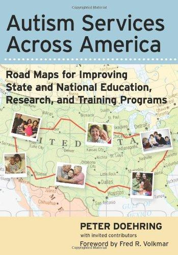 Autism Services Across America: Road Maps for Improving State and National Education, Research, and Training Programs
