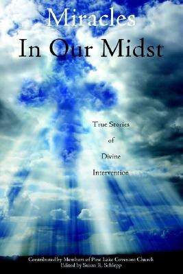Miracles in Our Midst: True Stories of Divine Intervention