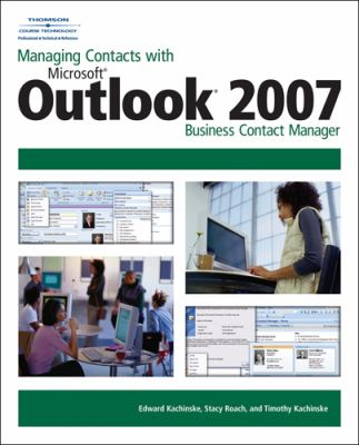 Managing Contacts with MS Outlook 2007 Business Contact Manager