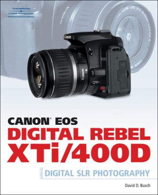Canon EOS Digital Rebel Xti Guide to Digital SLR Photography