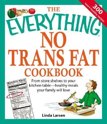 Everything No Trans Fats Cookbook