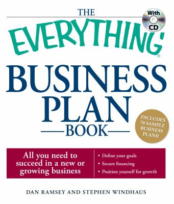 Everything Business Plan Book with CD: All You Need to Succeed in a New or Growing Business - Ramsey, Dan, Windhaus, Stephen pdf epub