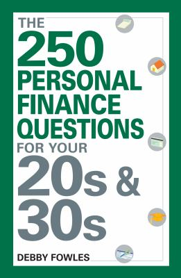 The 250 Personal Finance Questions You Should Ask in Your 20s and 30s - Pritchard, Justin, Fowles, Debby pdf epub